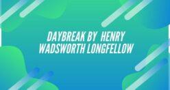 Daybreak Poem By Henry Wadsworth Longfellow